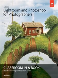 Ebook in inglese Adobe Lightroom and Photoshop for Photographers Classroom in a Book Kabili, Jan