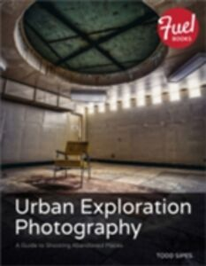 Ebook in inglese Urban Exploration Photography Sipes, Todd