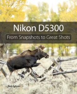 Foto Cover di Nikon D5300, Ebook inglese di Rob Sylvan, edito da Pearson Education