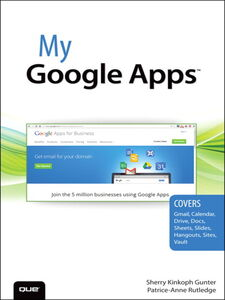 Ebook in inglese My Google Apps Gunter, Sherry Kinkoph , Rutledge, Patrice-Anne