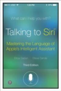 Foto Cover di Talking to Siri, Ebook inglese di Erica Sadun,Steve Sande, edito da Pearson Education