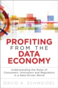 Ebook in inglese Profiting from the Data Economy Schweidel, David A.