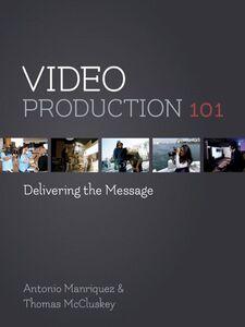 Foto Cover di Video Production 101, Ebook inglese di Antonio Manriquez,Tom McCluskey, edito da Pearson Education