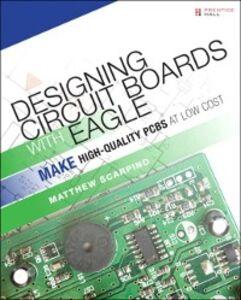 Foto Cover di Designing Circuit Boards with EAGLE, Ebook inglese di Matthew Scarpino, edito da Pearson Education