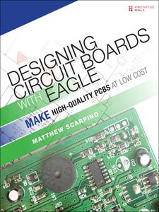 Ebook in inglese Designing Circuit Boards with EAGLE Scarpino, Matthew