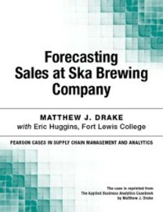 Ebook in inglese Forecasting Sales at Ska Brewing Company Drake, Matthew J.