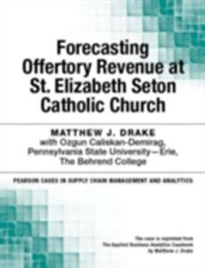 Ebook in inglese Forecasting Offertory Revenue at St. Elizabeth Seton Catholic Church Drake, Matthew J.