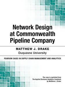 Ebook in inglese Network Design at Commonwealth Pipeline Company Drake, Matthew J.
