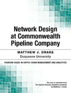 Ebook in inglese Network Design at Commonwealth Pipeline Company Drake, Matthew J.
