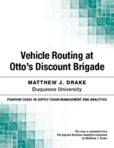 Foto Cover di Vehicle Routing at Otto's Discount Brigade, Ebook inglese di Matthew J. Drake, edito da Pearson Education