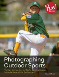 Foto Cover di Photographing Outdoor Sports, Ebook inglese di Alan Hess, edito da Pearson Education