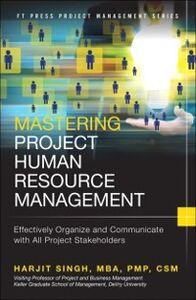 Foto Cover di Mastering Project Human Resource Management, Ebook inglese di Harjit Singh, edito da Pearson Education