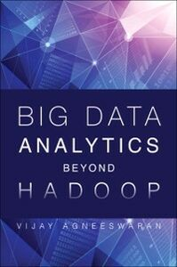 Ebook in inglese Big Data Analytics Beyond Hadoop Agneeswaran, Vijay Srinivas