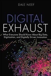 Foto Cover di Digital Exhaust, Ebook inglese di Dale Neef, edito da Pearson Education