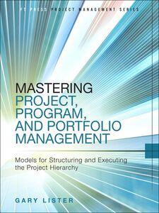 Foto Cover di Mastering Project, Program, and Portfolio Management, Ebook inglese di Gary Lister, edito da Pearson Education
