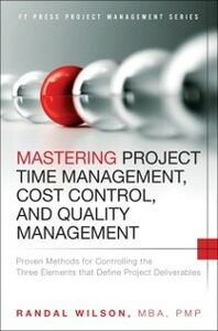 Ebook in inglese Mastering Project Time Management, Cost Control, and Quality Management Wilson, Randal