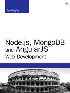 Foto Cover di Node.js, MongoDB, and AngularJS Web Development, Ebook inglese di Brad Dayley, edito da Pearson Education