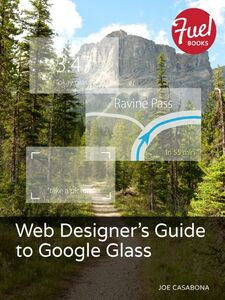 Foto Cover di Web Designer's Guide to Google Glass, Ebook inglese di Joe Casabona, edito da Pearson Education