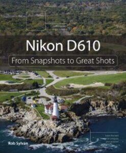 Foto Cover di Nikon D610, Ebook inglese di Rob Sylvan, edito da Pearson Education