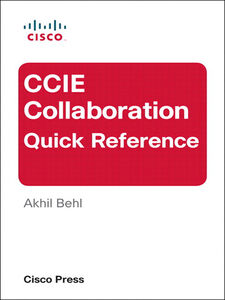 Ebook in inglese CCIE Collaboration Quick Reference Behl, Akhil