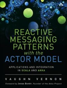 Foto Cover di Reactive Messaging Patterns with the Actor Model, Ebook inglese di Vaughn Vernon, edito da Pearson Education