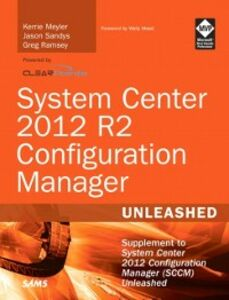 Ebook in inglese System Center 2012 R2 Configuration Manager Unleashed Andersen, Dan , Meyler, Kerrie , Ramsey, Greg , Sandys, Jason
