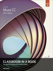 Foto Cover di Adobe Muse CC Classroom in a Book (2014 release), Ebook inglese di Brian Wood, edito da Pearson Education