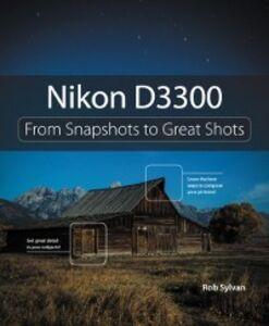 Foto Cover di Nikon D3300, Ebook inglese di Rob Sylvan, edito da Pearson Education
