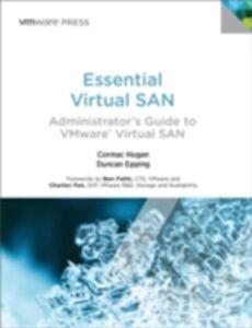 Foto Cover di Essential Virtual SAN (VSAN), Ebook inglese di Duncan Epping,Cormac Hogan, edito da Pearson Education
