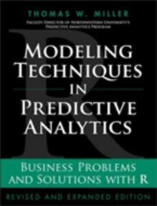 Foto Cover di Modeling Techniques in Predictive Analytics, Ebook inglese di Thomas W. Miller, edito da Pearson Education