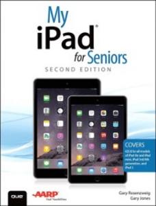Ebook in inglese My iPad for Seniors (Covers iOS 8 on all models of iPad Air, iPad mini, iPad 3rd/4th generation, and iPad 2) Jones, Gary Eugene , Rosenzweig, Gary