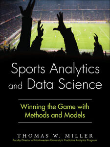 Ebook in inglese Sports Analytics and Data Science Miller, Thomas W.