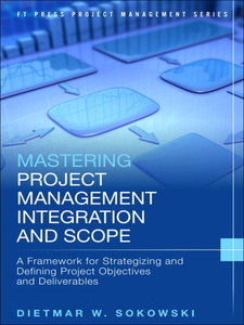 Ebook in inglese Mastering Project Management Integration and Scope Sokowski, Dietmar