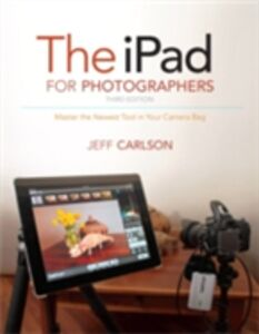 Ebook in inglese iPad for Photographers Carlson, Jeff