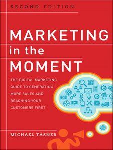 Foto Cover di Marketing in the Moment, Ebook inglese di Michael Tasner, edito da Pearson Education