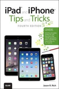 Foto Cover di iPad and iPhone Tips and Tricks (covers iPhones and iPads running iOS 8), Ebook inglese di Jason R. Rich, edito da Pearson Education