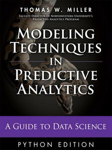 Ebook in inglese Modeling Techniques in Predictive Analytics with Python and R Miller, Thomas W.