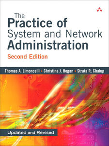 Ebook in inglese The Practice of System and Network Administration Chalup, Strata R. , Hogan, Christina J. , Limoncelli, Thomas A.