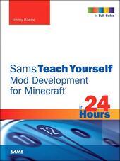 Sams Teach Yourself Mod Development for Minecraft in 24 Hours