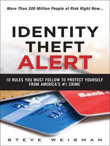 Foto Cover di Identity Theft Alert, Ebook inglese di Steve Weisman, edito da Pearson Education