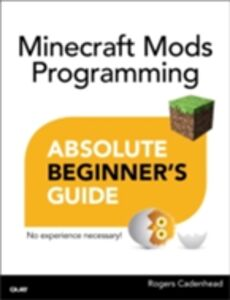Ebook in inglese Absolute Beginner's Guide to Minecraft Mods Programming Cadenhead, Rogers