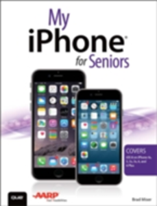 Ebook in inglese My iPhone for Seniors (Covers iOS 8 for iPhone 6/6 Plus, 5S/5C/5, and 4S) Miser, Brad