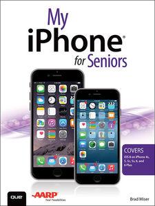 Foto Cover di My iPhone for Seniors, Ebook inglese di Brad Miser, edito da Pearson Education