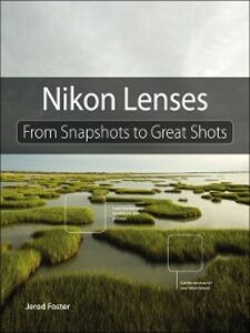 Foto Cover di Nikon Lenses, Ebook inglese di Jerod Foster, edito da Pearson Education