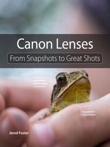 Foto Cover di Canon Lenses, Ebook inglese di Jerod Foster, edito da Pearson Education