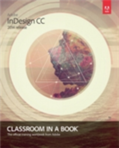 Ebook in inglese Adobe InDesign CC Classroom in a Book (2014 release) Anton, Kelly Kordes , Cruise, John