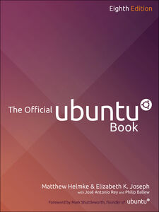 Ebook in inglese The Official Ubuntu Book Ballew, Philip , Helmke, Matthew , Hill, Benjamin Mako , Joseph, Elizabeth K.
