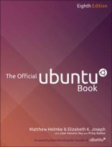 Ebook in inglese Official Ubuntu Book Ballew, Philip , Helmke, Matthew , Hill, Benjamin Mako , Joseph, Elizabeth K.