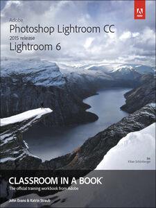 Foto Cover di Adobe Photoshop Lightroom CC (2015 release) / Lightroom 6 Classroom in a Book, Ebook inglese di John Evans,Katrin Straub, edito da Pearson Education