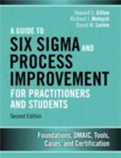 Guide to Six Sigma and Process Improvement for Practitioners and Students